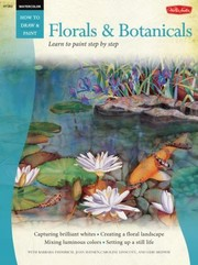Cover of: Florals Botanicals Learn To Paint Step By Step