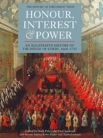 Cover of: Honour Interest Power An Illustrated History Of The House Of Lords 16601715