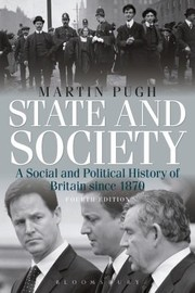 Cover of: State And Society A Social And Political History Of Britain Since 1870