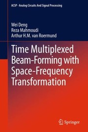 Cover of: Time Multiplexed Beamforming With Spacefrequency Transformation
