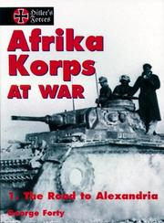 Cover of: Afrika Korps at War, Volume 1: The Road to Alexandria (Hitler's Forces Series)