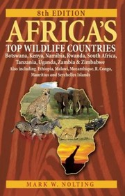 Cover of: Africas Top Wildlife Countries Botswana Kenya Namibia Rwanda South Africa Tanzania Uganda Zambia Zimbabwe Also Including Ethiopia Malawi Mozambique R Congo Mauritius And Seychelles Islands
