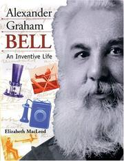 Cover of: Alexander Graham Bell: An Inventive Life (Snapshots: Images of People and Places in History) | Elizabeth MacLeod