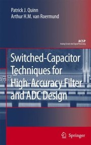 Cover of: Switched Capacitor Techniques For High Accuracy Filter And Adc Design