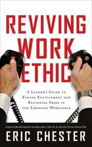 Cover of: Reviving Work Ethic A Leaders Guide To Ending Entitlement And Restoring Pride In The Emerging Workforce