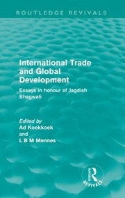 Cover of: International Trade And Global Development Essays In Honour Of Jagdish Bhagwati