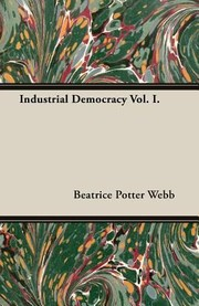 Cover of: Industrial Democracy Vol I