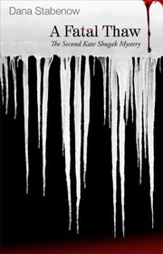 Cover of: A Fatal Thaw A Kate Shugak Mystery