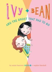 Cover of: Ivy Bean And The Ghost That Had To Go