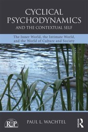 Cover of: Cyclical Psychodynamics And The Contextual Self The Inner World The Intimate World And The World Of Culture And Society