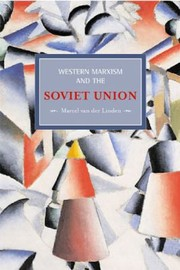 Cover of: Western Marxism And The Soviet Union A Survey Of Critical Theories And Debates Since 1917