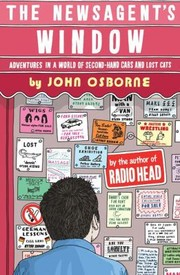 Cover of: The Newsagents Window Adventures In A World Of Secondhand Cars And Lost Cats