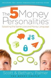 Cover of: The 5 Money Personalities Speaking The Same Love And Money Language