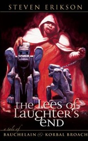 Cover of: The Lees Of Laughters End A Tale Of Bauchelain Korbal Broach