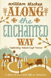 Cover of: Along The Enchanted Way A Story Of Love And Life In Romania