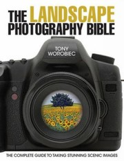 Cover of: The Landscape Photography Bible Inspirational Modern Techniques