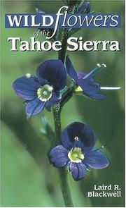 Cover of: Wildflowers of the Tahoe Sierra | Laird Blackwell