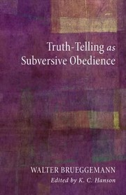 Cover of: Truthtelling As Subversive Obedience