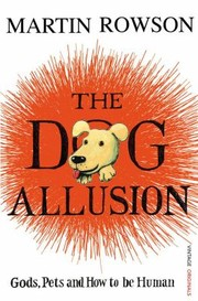 Cover of: The Dog Allusion Pets Gods And How To Be Human