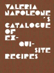 Cover of: Valeria Napoleones Catalogue Of Exquisite Recipes