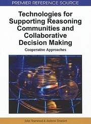 Cover of: Technologies For Supporting Reasoning Communities And Collaborative Decision Making Cooperative Approaches