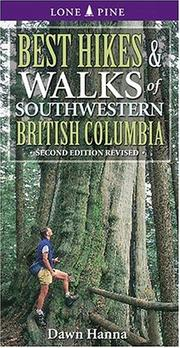 Cover of: Best Hikes and Walks of Southwestern British Columbia (Lone Pine Guide) | Dawn Hanna