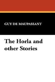 Cover of: The Horla And Other Stories