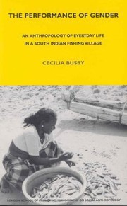 Cover of: The Performance Of Gender An Anthropology Of Everyday Life In An Indian Fishing Village