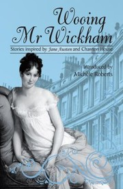 Cover of: Wooing Mr Wickham Stories Inspired By Jane Austen And Chawton House