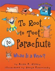 Cover of: To Root To Toot To Parachute What Is A Verb