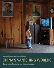 Cover of: Chinas Vanishing Worlds Countryside Traditions And Cultural Spaces