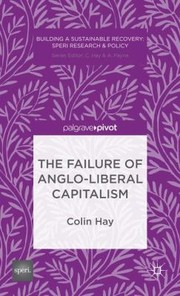 Cover of: The Failure Of Angloliberal Capitalism