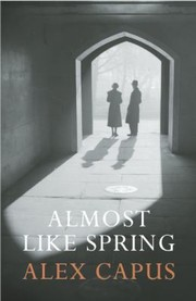 Cover of: Almost Like Spring A Novel