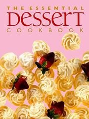 Cover of: The Essential Dessert Cookbook (Essential Series) | Whitecap Books