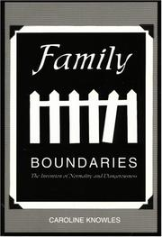 Cover of: Family Boundaries: the invention of normality & dangerousness