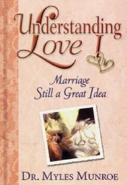 Cover of: Understanding Love Marriage Still A Great Idea