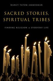 Cover of: Sacred Stories Spiritual Tribes Finding Religion In Everyday Life