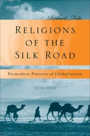 Cover of: Religions Of The Silk Road Premodern Patterns Of Globalization