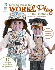 Cover of: Love To Dress For Work Play 18 Doll Clothes