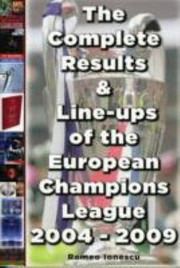Cover of: The Complete Results And Lineups Of The European Champions League 20042009