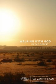 Cover of: Walking With God In The Desert Discovery Guide 7 Faith Lessons By Ray Vander Laan With Stephen And Amanda Sorensen