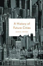 Cover of: A History Of Future Cities