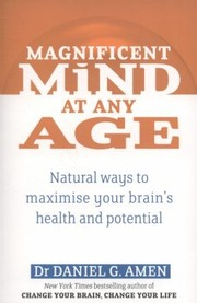 Cover of: Magnificent Mind At Any Age Natural Ways To Maximise Your Brains Health And Potential