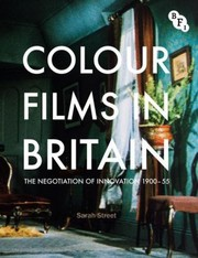 Cover of: Colour Films In Britain The Negotiation Of Innovation 1900 1955