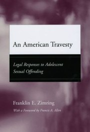 Cover of: An American Travesty Legal Responses To Adolescent Sexual Offending