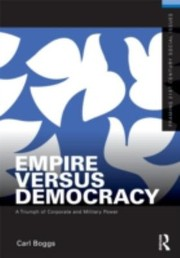 Cover of: Empire Versus Democracy The Triumph Of Corporate And Military Power