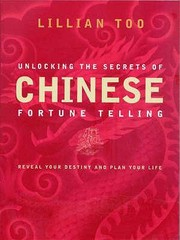 Cover of: Unlocking The Secrets Of Chinese Fortune Telling Know Your Destiny And Plan Your Life
