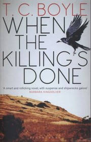 Cover of: When the Killings Done TC Boyle