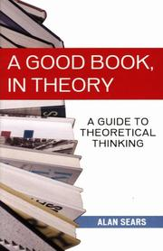 A Good Book, in Theory: A Guide to Theoretical Thinking