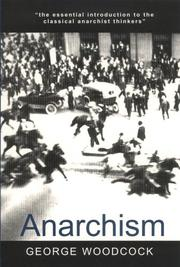 Cover of: Anarchism: a history of libertarian ideas and movements